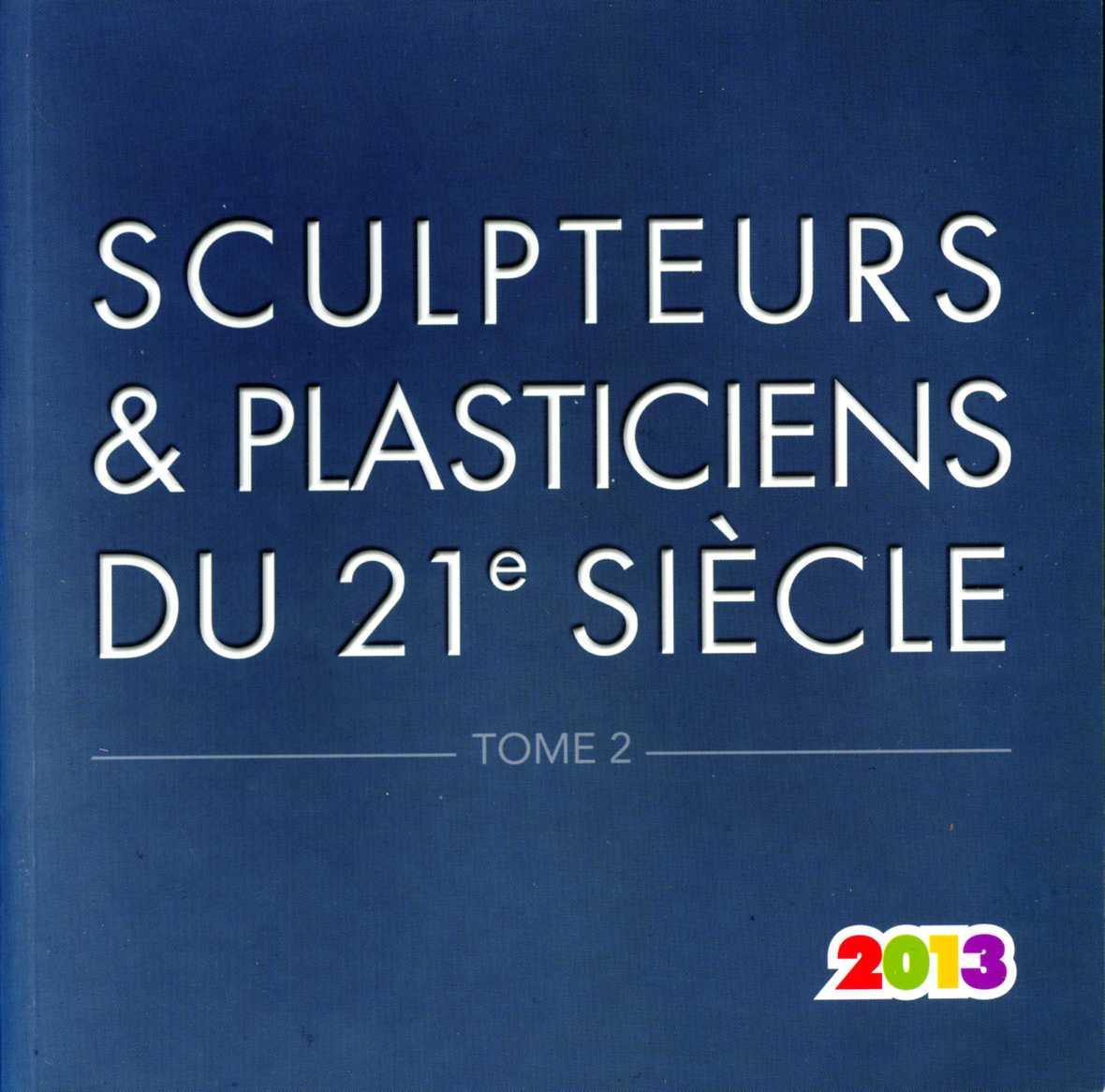 Catalogue des « Sculpteurs et Plasticiens du 21e Siècle » – 2013