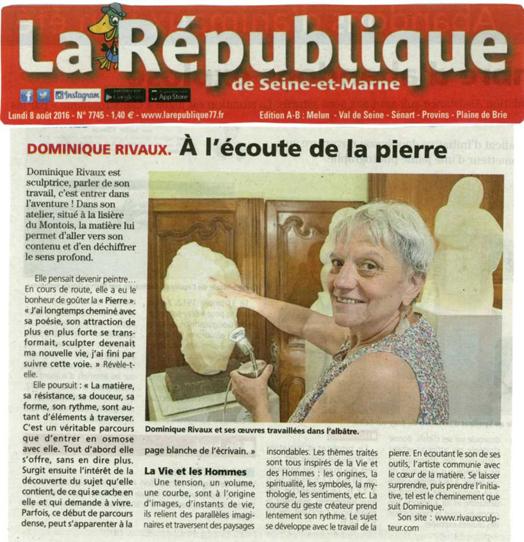 A l'écoute de la Pierre - Dominique Rivaux - Sculpteur - Article de presse - La République de Seine-et-Marne - 08 08 2016 - par Alain Metayer